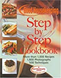 Westmoreland, Susan: The Good Housekeeping Step-By-Step Cookbook