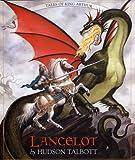 Talbott, Hudson: Lancelot: Tales of King Arthur (Books of Wonder)