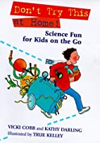 Don't Try This at Home!: Science Fun for…