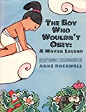 Rockwell, Anne F.: The Boy Who Wouldn't Obey