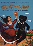 Anaya, Rudolfo A.: My Land Sings: Stories from the Rio Grande