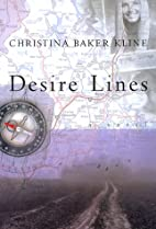 Desire Lines: A Novel by Christina Baker…