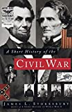 Stokesbury, James L.: A Short History of the Civil War