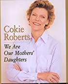 We Are Our Mothers' Daughters by Cokie…