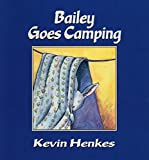 Henkes, Kevin: Bailey Goes Camping