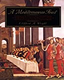 Wright, Clifford A.: A Mediterranean Feast: The Story of the Birth of the Celebrated Cuisines of the Mediterranean, from the Merchants of Venice to the Barbary Corsairs With More Than 500 recipe
