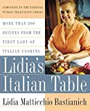 Bastianich, Lidia: Lidia&#39;s Italian Table