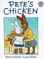 Pete's Chicken by Harriet Ziefert