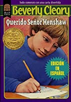 Dear Mr. Henshaw (Spanish edition): Querido…