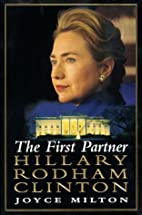 The First Partner: Hillary Rodham Clinton by…