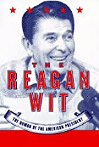 The Reagan Wit: The Humor of the American…