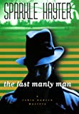 Hayter, Sparkle: The Last Manly Man: A Robin Hudson Mystery