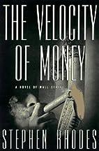 The Velocity of Money: A Novel of Wall…