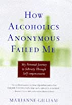 How Alcoholics Anonymous Failed Me: My…