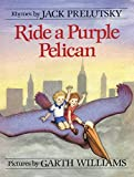 Prelutsky, Jack: Ride a Purple Pelican