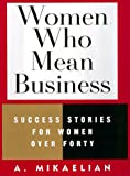 A. Mikaelian: Women Who Mean Business: Success Stories of Women over Forty