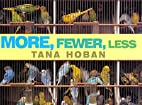 More, Fewer, Less by Tana Hoban