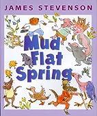 Mud Flat Spring by James Stevenson
