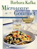 Kafka, Barbara: Microwave Gourmet: The Only Microwave Cookbook You Will Ever Need