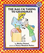 The Bag I'm Taking to Grandma's by Shirley…