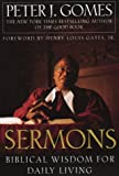 Gomes, Peter J.: Sermons: Biblical Wisdom for Daily Living