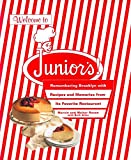Blahnik, Judith: Welcome to Junior'S!: Remembering Brooklyn With Recipes and Memories from Its Favorite Restaurant