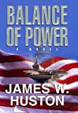 Huston, James W.: Balance of Power
