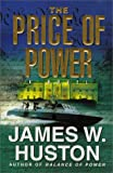 Huston, James W.: The Price of Power: Library Edition