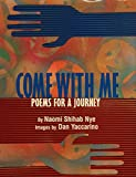 Nye, Naomi Shihab: Come With Me: Poems for a Journey