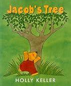Jacob's Tree by Holly Keller