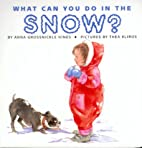 What Can You Do in the Snow? by Anna…