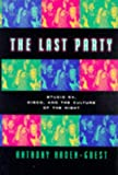 Geust-Haden, Anthony: The Last Party: Studio 54, Disco, and the Culture of the Night