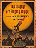 Prelutsky, Jack: The Dragons Are Singing Tonight