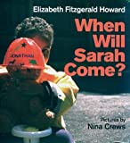 Howard, Elizabeth Fitzgerald: When Will Sarah Come?