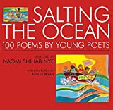 Naomi Shihab Nye: Salting the Ocean: 100 Poems by Young Poets