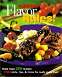 Redbook: Redbook Flavor Rules!: More Than 250 Recipes Plus Hints, Tips &amp; Tricks for Really Great Food