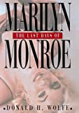 Wolfe, Donald H.: The Last Days of Marilyn Monroe