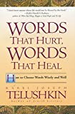 Telushkin, Joseph: Words That Hurt, Words That Heal: How to Choose Words Wisely and Well