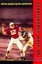 Quarterback Walk-On by Thomas J. Dygard