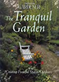 Fairfax, Kay: Country Living Gardener the Tranquil Garden: Creating Peaceful Spaces Outdoors
