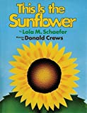 Schaefer, Lola M.: This Is the Sunflower