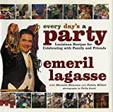 Lagasse, Emeril: Every Day's a Party: Louisiana Recipes for Celebrating With Family and Friends