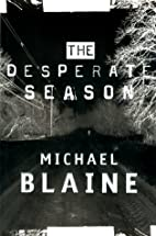The Desperate Season by Michael Blaine