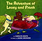 The Adventure of Louey and Frank by Carolyn…