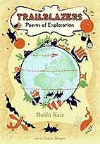 Trailblazers: Poems of Exploration by Bobbi…