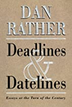 Deadlines and Datelines: Essays at the Turn…