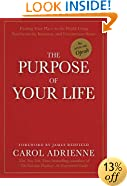 The Purpose of Your Life: Finding Your Place In The World Using Synchronicity, Intuition, And Uncommon Sense