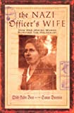 Dworkin, Susan: The Nazi Officer's Wife: How One Jewish Woman Survived the Holocaust
