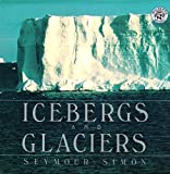 Simon, Seymour: Icebergs and Glaciers