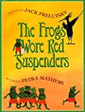 Prelutsky, Jack: Frogs Wore Red Suspenders